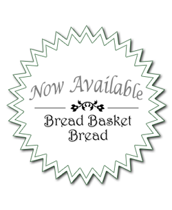 Bread Basket Bread Now Available